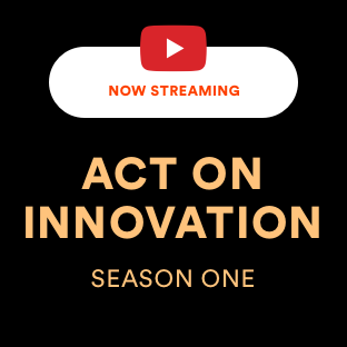 Act on Innovation, the innovation series to learn innovation